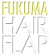 Fukuma Hair Flap